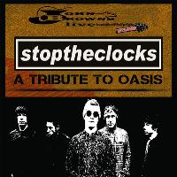 Stop The Clocks (Oasis Tribute)