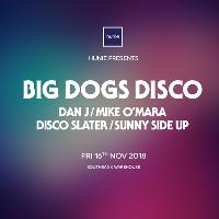 Hunie Presents Big Dogs Disco