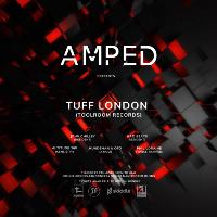 AMPED PRESENTS TUFF LONDON
