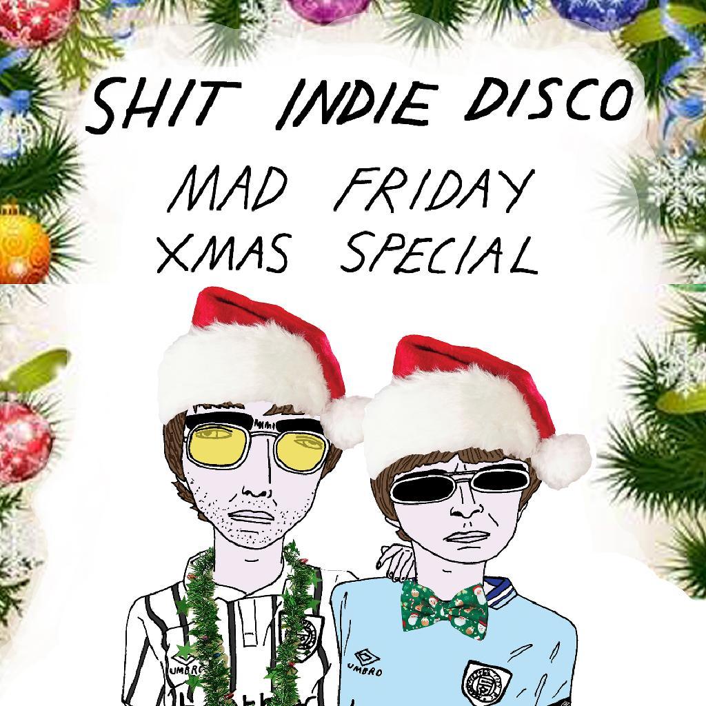 Shit Indie Disco Mad Friday Xmas Special at Arts Club