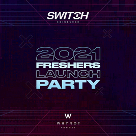 SWITCH Presents: 2021 Freshers Launch Party