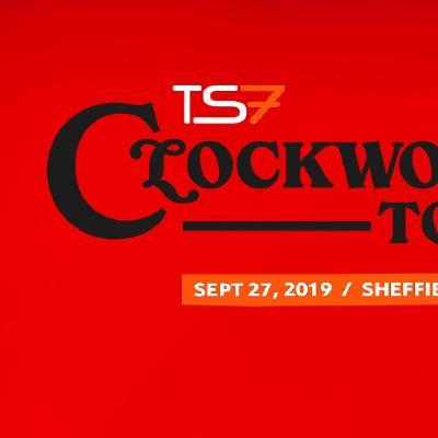 TS7 Clockworks UK Tour