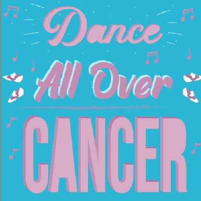 Dance All Over Cancer