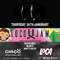Loca @ Circö : LOCO & JAM : Thurs 24th Jan