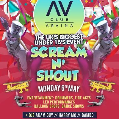 Scream N Shout! Under 15's Rave Tickets | Club Arvina Manchester