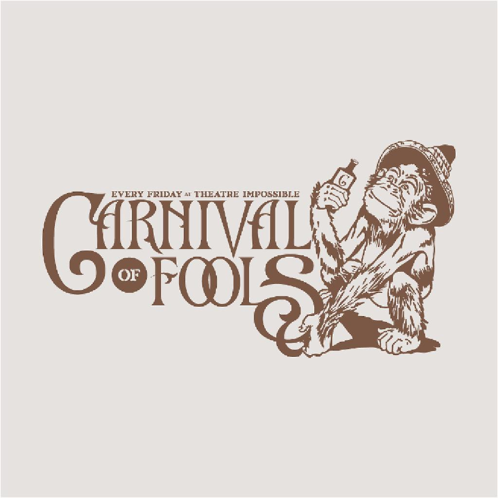 Carnival of Fools Fridays at the Theatre of Impossible