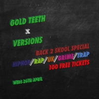 Gold Teeth x Versions | Back To School Special | 100 free tix