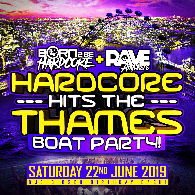 Born 2 Be Hardcore v Rave Anywhere : The Birthdays Boat Party