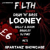 F!LTH Presents: DJ LOONEY ft. Spartanz Showcase +MORE