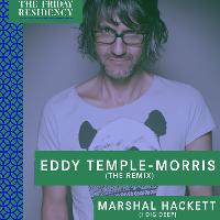 Eddy Temple-morris & Marshall Hackett Friday Residency Special