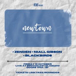 Newtown + Zen Den + Niall Gibson + Blackbirds