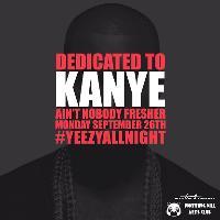Dedicated To Kanye - Ain't Nobody Fresher | #YeezyAllNight