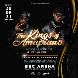 The Kings Of Amapiano: Major League DJz + Special Guests