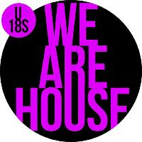 WE ARE HOUSE U18