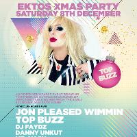 Ektos Xmas Party w/ Jon Pleased Wimmin & Top Buzz