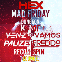 HEX MAD FRIDAY SPECIAL: K DOT / VENZ B2B VAMOS / PALIZE / FREDDO