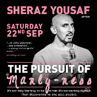 Sheraz Yousaf: The Pursuit of Manly-ness