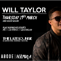 Bermuda presents Will Taylor (ABODE) - Thursday 29th March