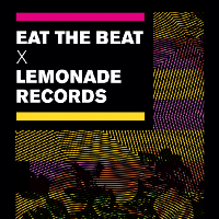 Eat The Beat x Lemonade Records w/ Cody Currie and Arno Lemons