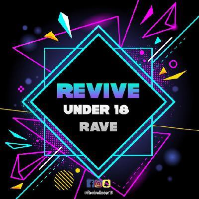 Revive under 18 Rave