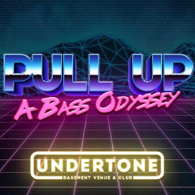 Pull Up: A Bass Odyssey