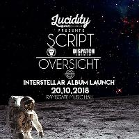 Lucidity Presents: Script + Oversight Interstellar Album Launch