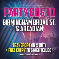 PARTY BUS TO BIRMINGHAM BROAD STREET & ARCADIAN