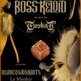 Boss Keloid, Tuskar, Dead Cosmonauts, Le Menhir