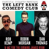 Farcical Comedy Presents: Robin Morgan, Rob Kemp and Dan Thomas