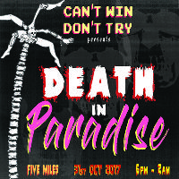 CAN'T WIN DON'T TRY presents: DEATH IN PARADISE