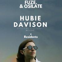 Fuze. & Osilate Present: Hubie Davison
