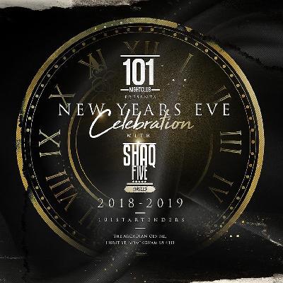 NEW YEARS EVE 2018 AT 101 NIGHTCLUB