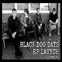 Black Dog Days plus The Good Arms