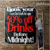 Saturday Nights 50% off Drinks VIP Guest list