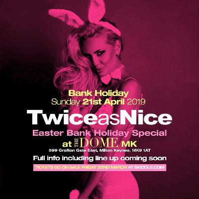TwiceasNice Easter Bank Holiday Special