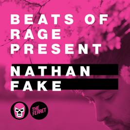 Beats of Rage present Nathan Fake