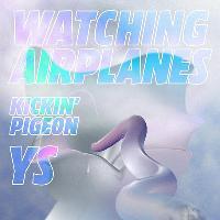 INDEX: w/ Watching Airplanes ~ Kickin