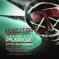 Revolution X Saturdays Presents The Purge Halloween Special