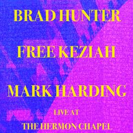 Brad Hunter, Free Keziah and Mark Harding Live at Hermon Chapel