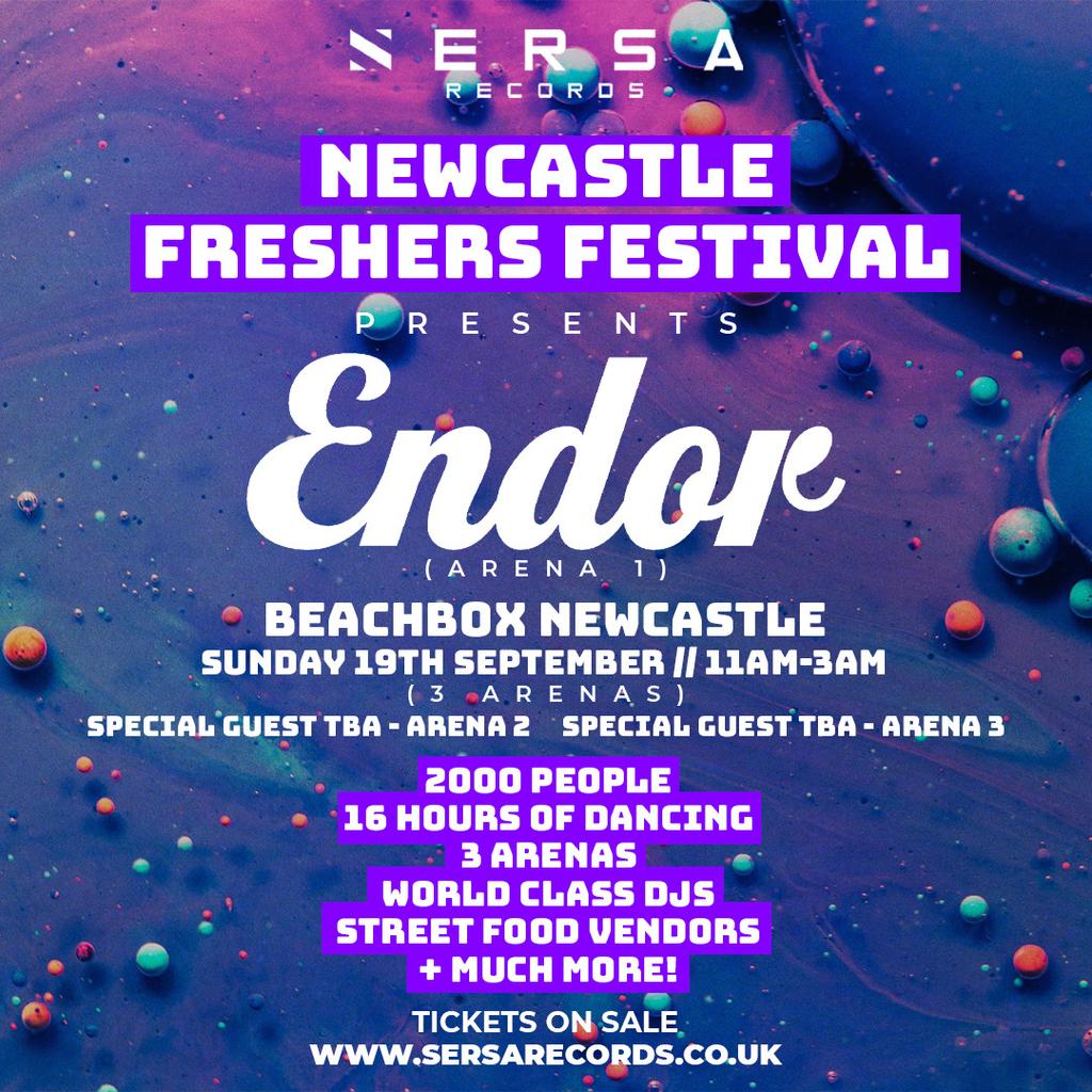 SERSA RECORDS PRESENTS : NEWCASTLE FRESHERS FESTIVAL : ENDOR