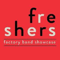 Freshers at Factory: Band Showcase