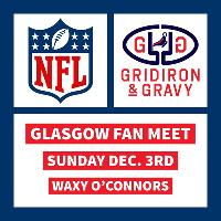 Gridiron & Gravy // NFL Fan Meet-up // Glasgow