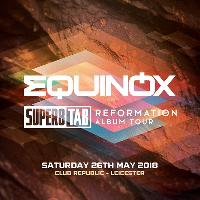 Equinox Presents Super8 & Tab - Reformation Album Tour