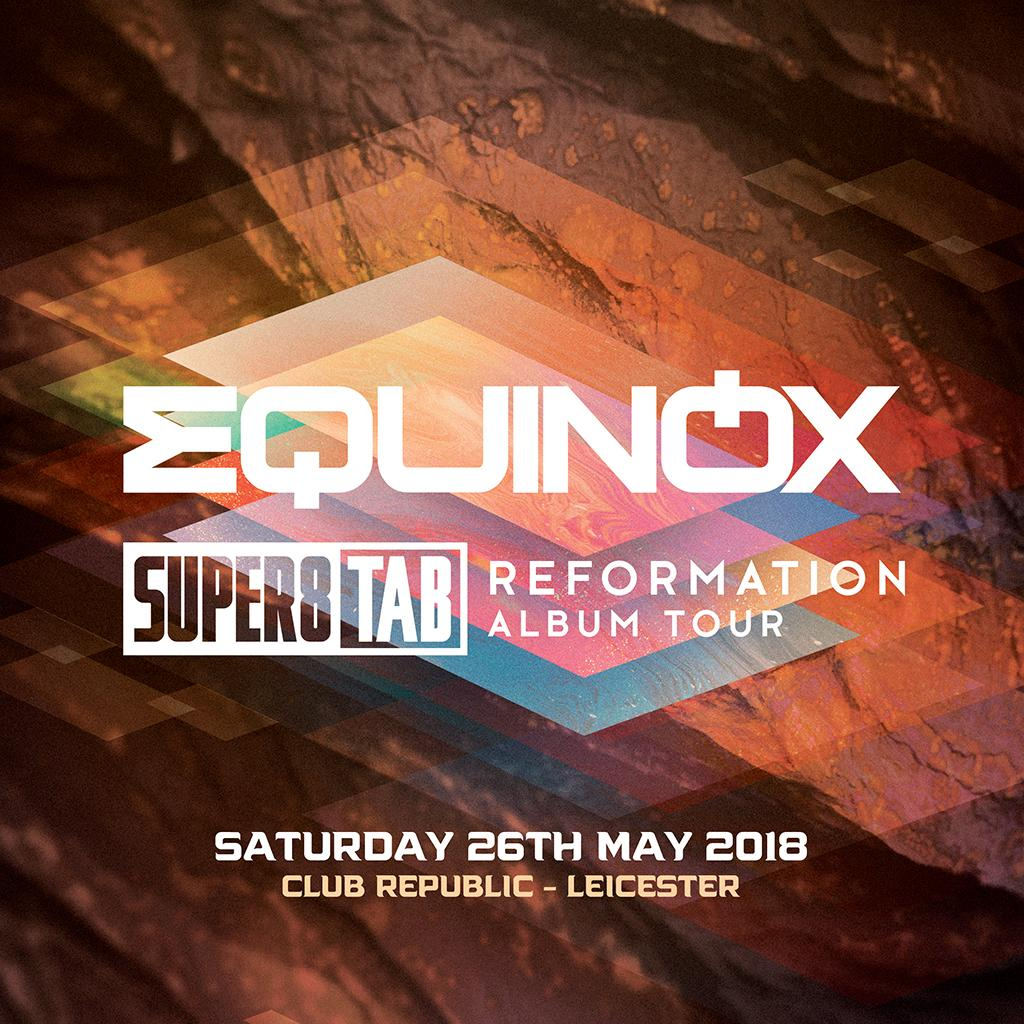Venue equinox presents super8 tab reformation album tour club venue equinox presents super8 tab reformation album tour club republic leicester leicester sat 26th may 2018 malvernweather Choice Image