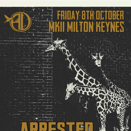 Arrested Development / MK11 Milton Keynes / Fri 8th Oct