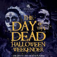 The Day of the Dead Halloween Weekender - Mantra Norwich!