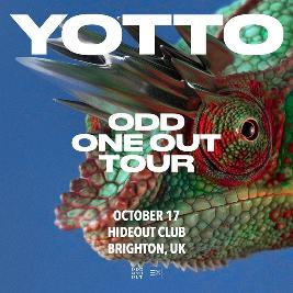 Yotto Odd One Out Tour Tickets | Hideout Brighton Brighton  | Sat 17th October 2020 Lineup