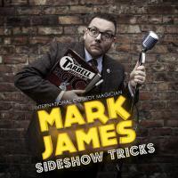 Mark James – Sideshow Tricks