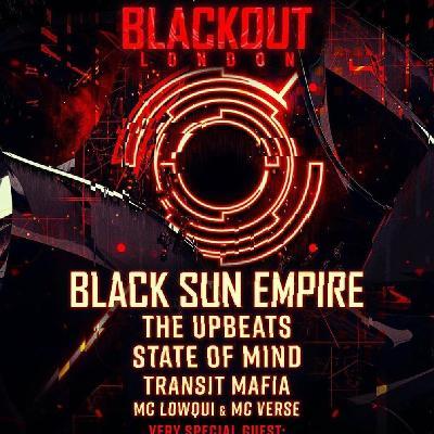 Blackout London - Black Sun Empire + special guests