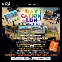 Pitch Stratford. Daycation. Sun: 27th Oct. £5. Day Party...